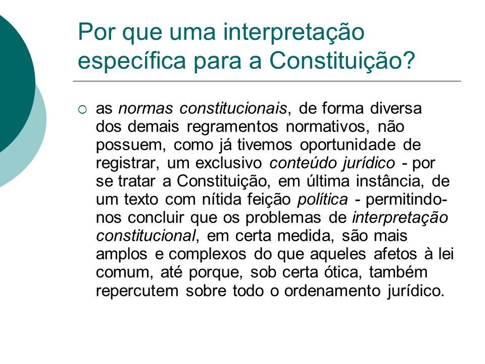 Por que uma interpretação específica para a Constituição