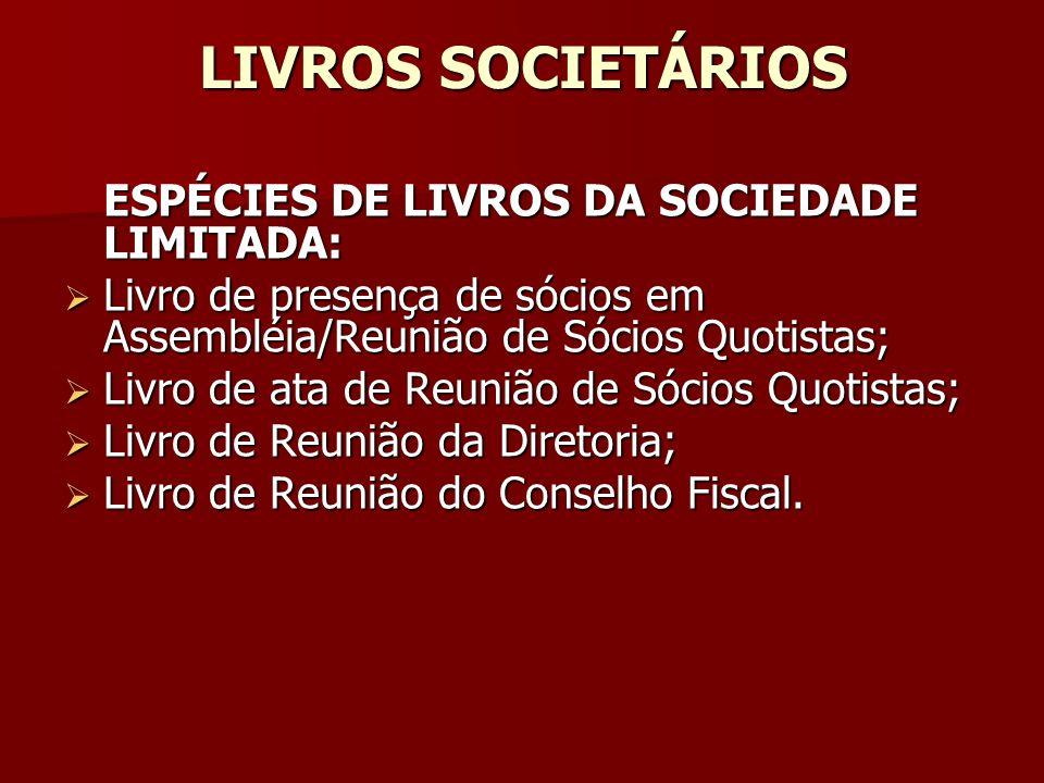 LIVROS SOCIETÁRIOS ESPÉCIES DE LIVROS DA SOCIEDADE LIMITADA: