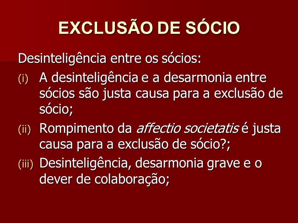 EXCLUSÃO DE SÓCIO Desinteligência entre os sócios: