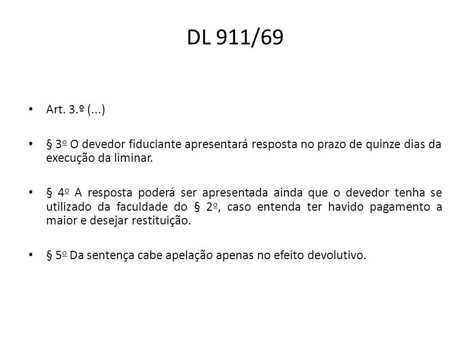 DL 911/69 Art. 3.º (...) § 3o O devedor fiduciante apresentará resposta no prazo de quinze dias da execução da liminar.