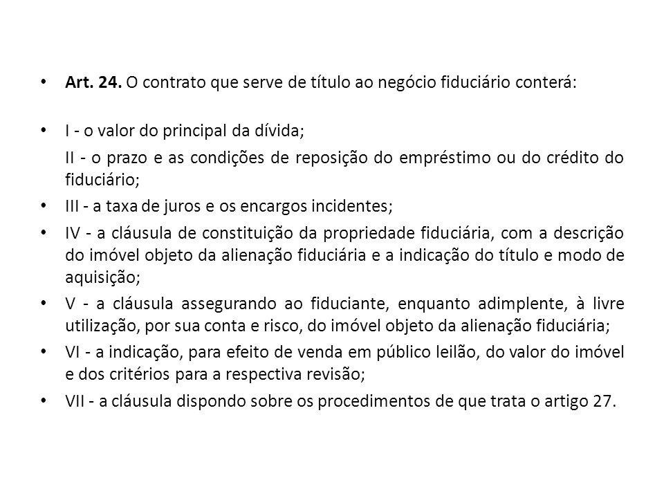 Art. 24. O contrato que serve de título ao negócio fiduciário conterá: