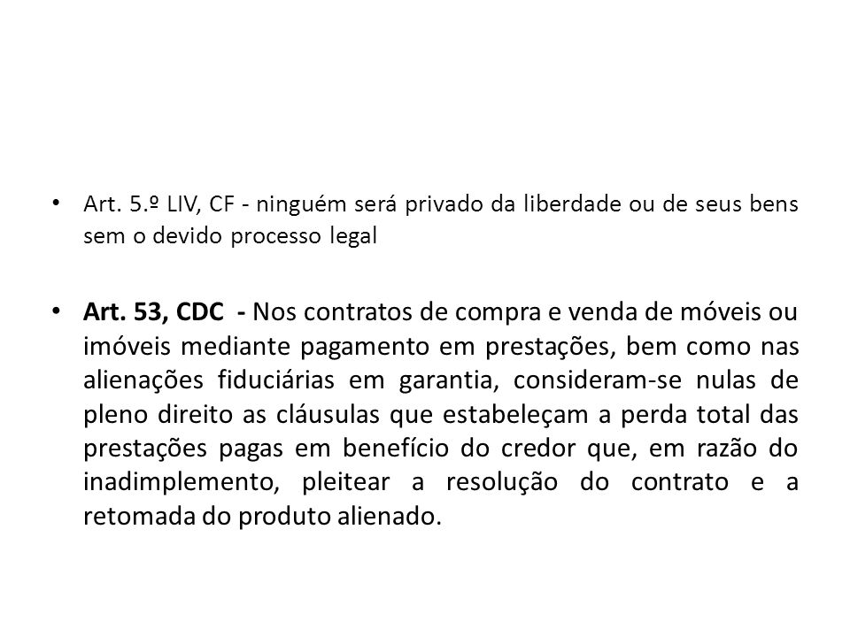 Art. 5.º LIV, CF - ninguém será privado da liberdade ou de seus bens sem o devido processo legal