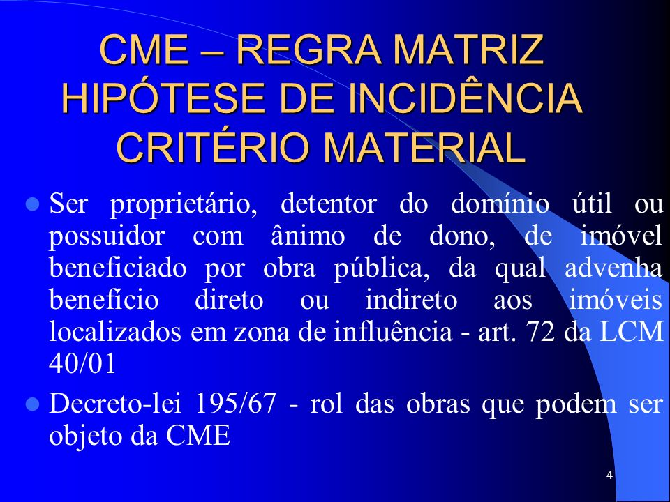 CME – REGRA MATRIZ HIPÓTESE DE INCIDÊNCIA CRITÉRIO MATERIAL