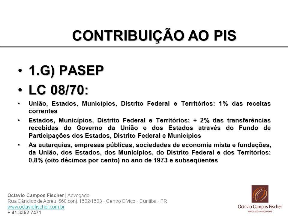 CONTRIBUIÇÃO AO PIS 1.G) PASEP LC 08/70: