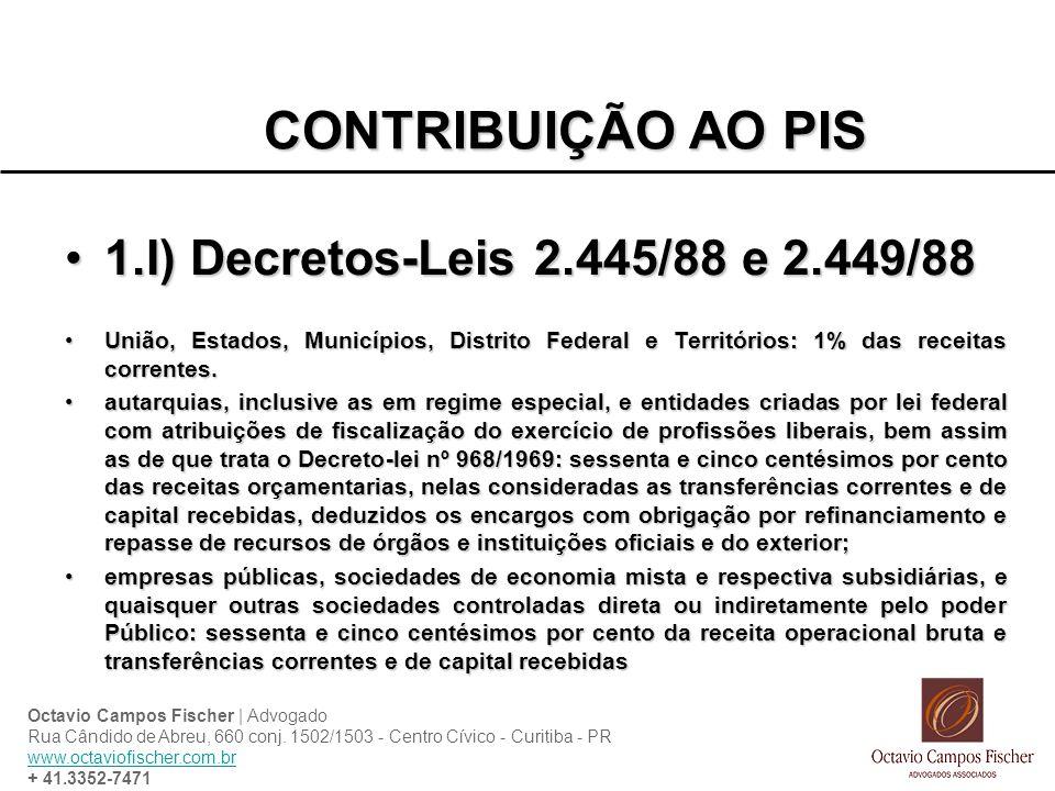 CONTRIBUIÇÃO AO PIS 1.I) Decretos-Leis 2.445/88 e 2.449/88