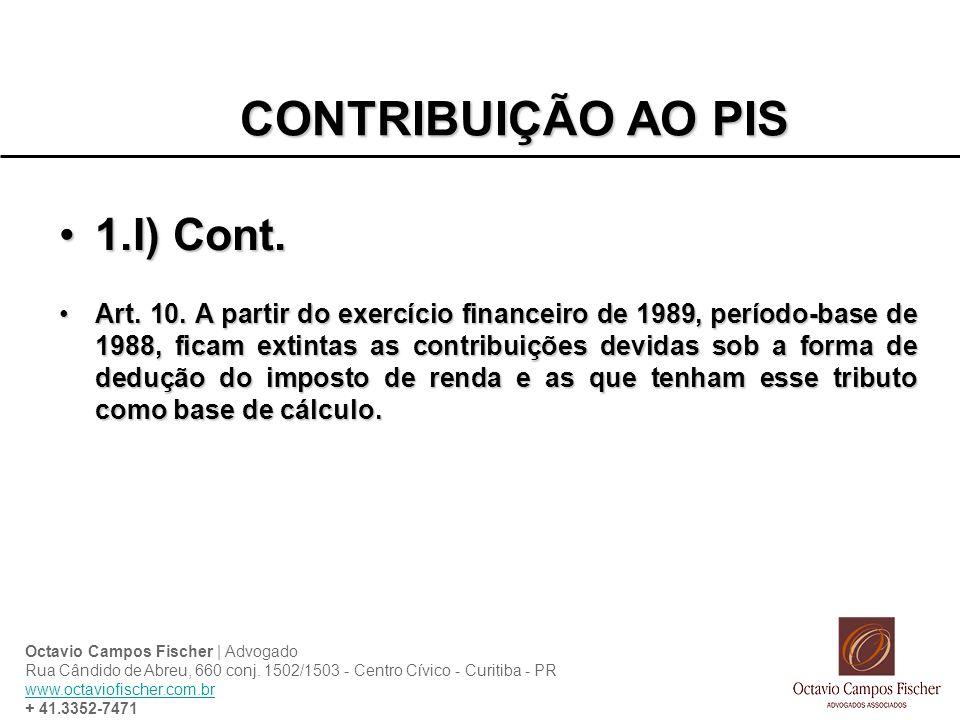 CONTRIBUIÇÃO AO PIS 1.I) Cont.