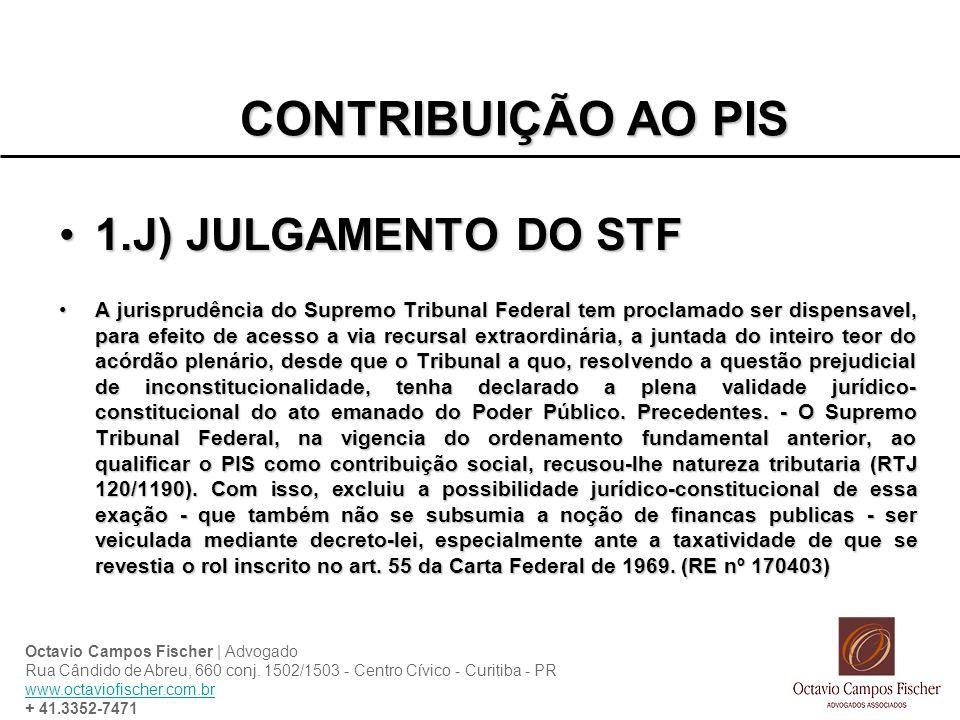 CONTRIBUIÇÃO AO PIS 1.J) JULGAMENTO DO STF