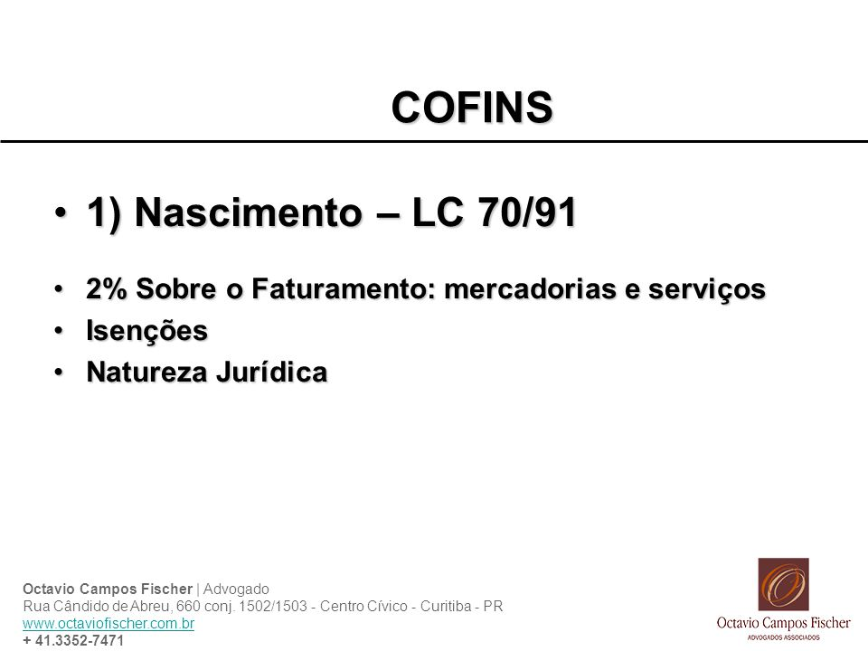 COFINS 1) Nascimento – LC 70/91