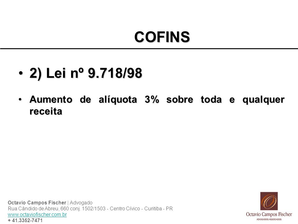 COFINS 2) Lei nº 9.718/98. Aumento de alíquota 3% sobre toda e qualquer receita.