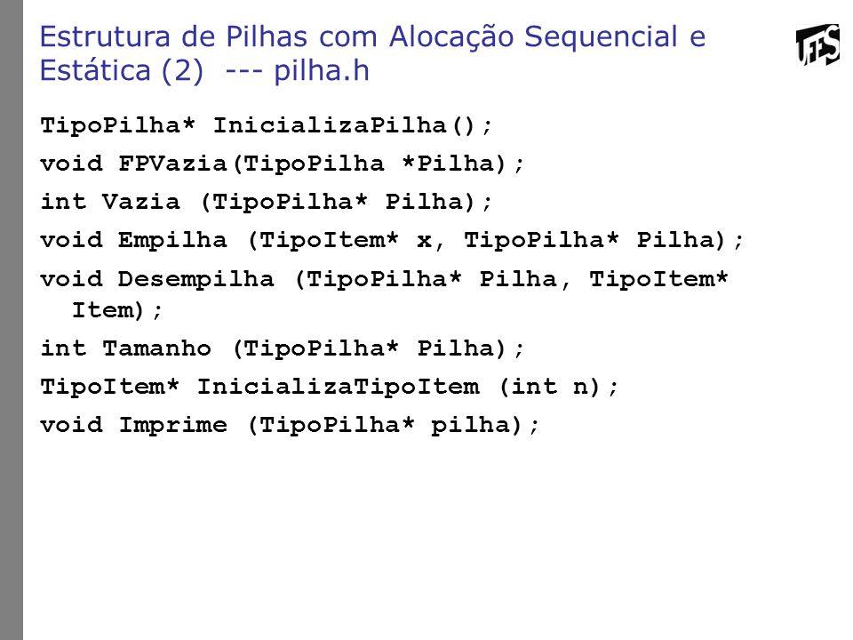 Estrutura de Pilhas com Alocação Sequencial e Estática (2) --- pilha.h