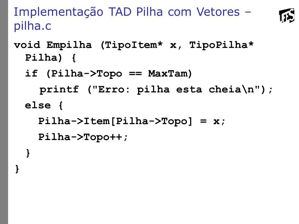 Implementação TAD Pilha com Vetores – pilha.c