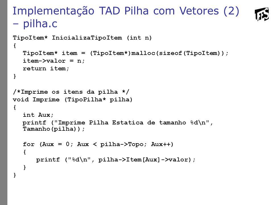 Implementação TAD Pilha com Vetores (2) – pilha.c