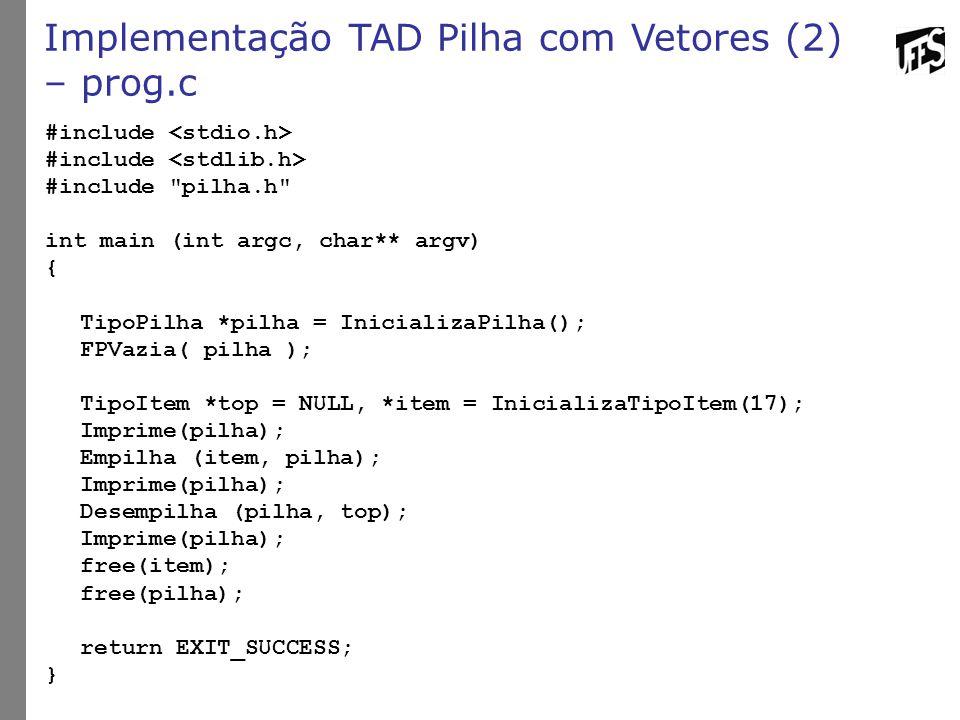 Implementação TAD Pilha com Vetores (2) – prog.c