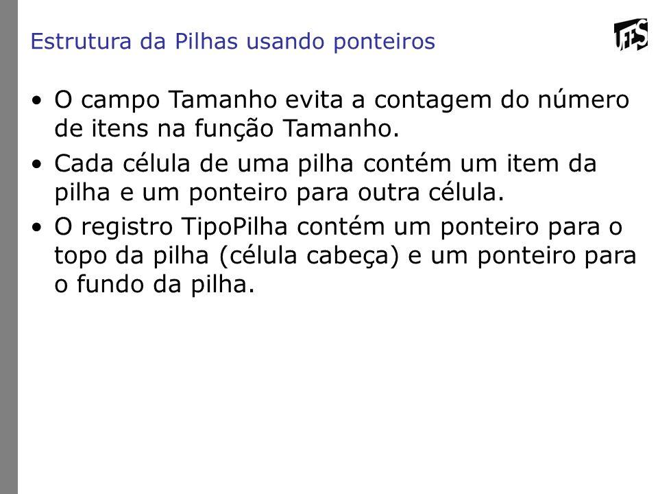 O campo Tamanho evita a contagem do número de itens na função Tamanho.