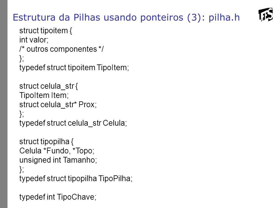 Estrutura da Pilhas usando ponteiros (3): pilha.h