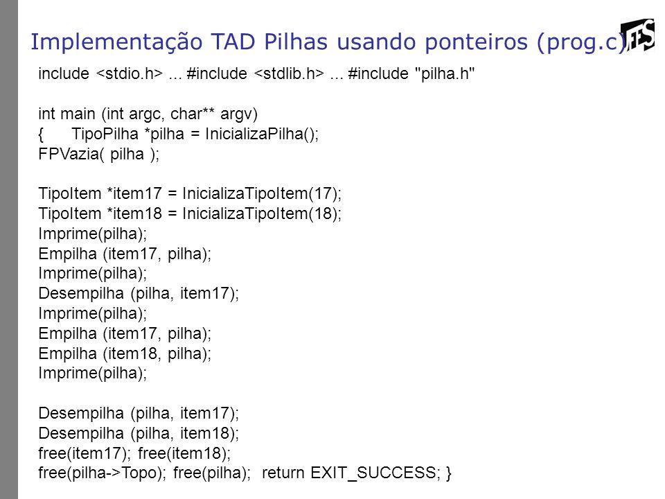 Implementação TAD Pilhas usando ponteiros (prog.c)