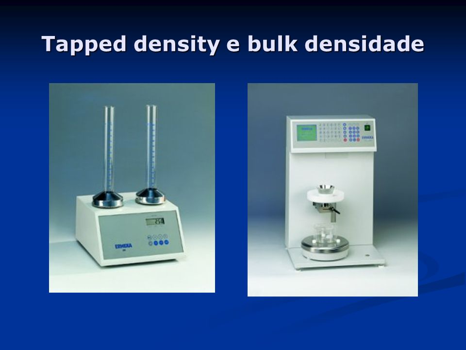 Tapped density e bulk densidade