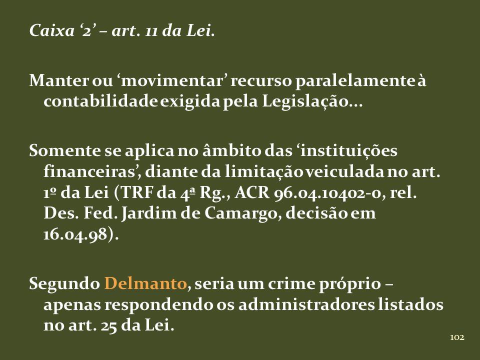 Caixa '2' – art. 11 da Lei.