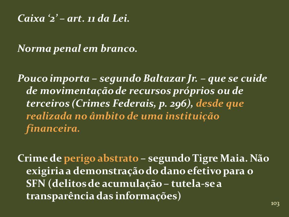 Caixa '2' – art. 11 da Lei. Norma penal em branco
