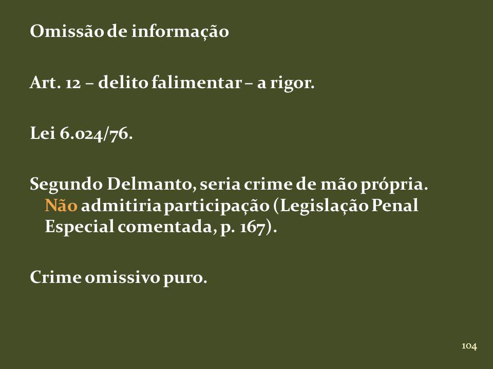 Omissão de informação Art. 12 – delito falimentar – a rigor. Lei 6