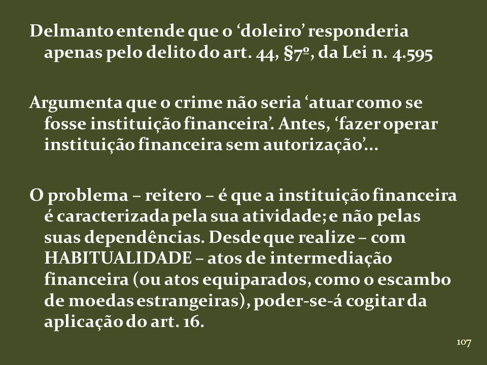 Delmanto entende que o 'doleiro' responderia apenas pelo delito do art