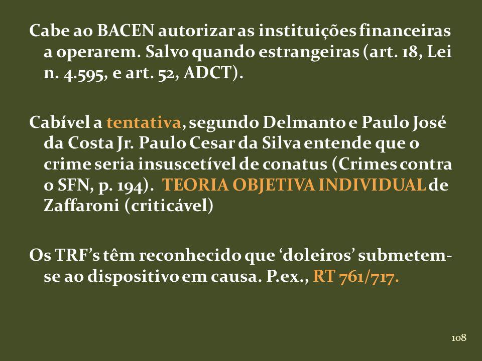 Cabe ao BACEN autorizar as instituições financeiras a operarem