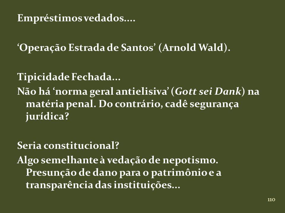 Empréstimos vedados. 'Operação Estrada de Santos' (Arnold Wald)