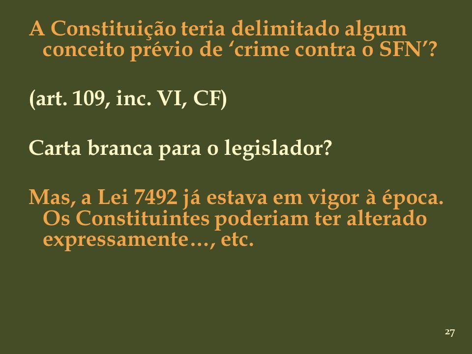 A Constituição teria delimitado algum conceito prévio de 'crime contra o SFN'.