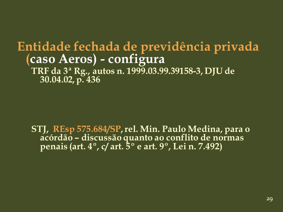Entidade fechada de previdência privada (caso Aeros) - configura