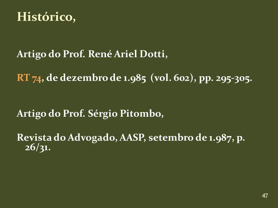 Histórico, Artigo do Prof. René Ariel Dotti,