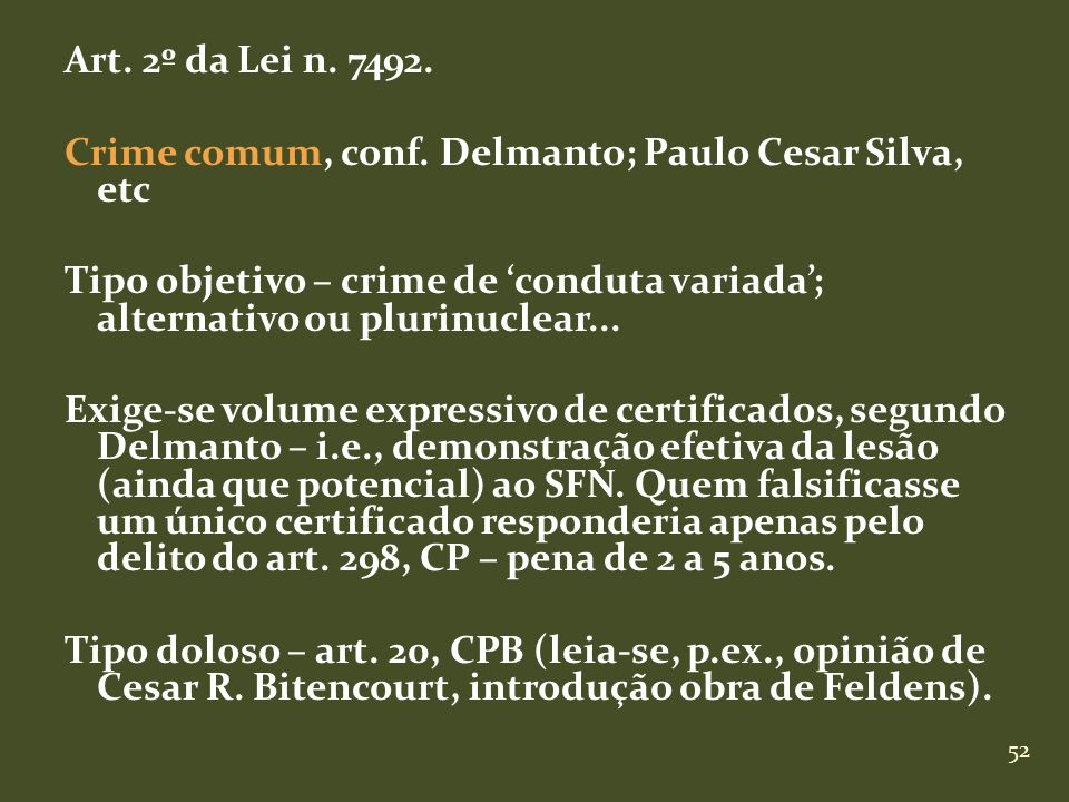 Art. 2º da Lei n. 7492. Crime comum, conf