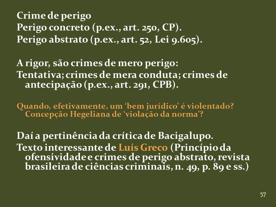 Perigo concreto (p.ex., art. 250, CP).
