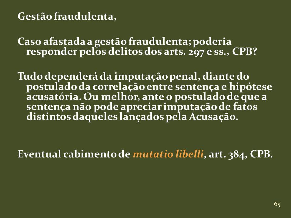 Gestão fraudulenta, Caso afastada a gestão fraudulenta; poderia responder pelos delitos dos arts.