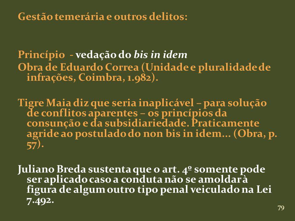 Gestão temerária e outros delitos: Princípio - vedação do bis in idem Obra de Eduardo Correa (Unidade e pluralidade de infrações, Coimbra, 1.982).