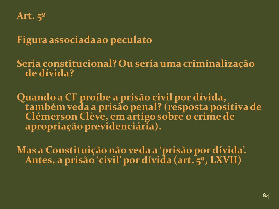 Art. 5º Figura associada ao peculato Seria constitucional