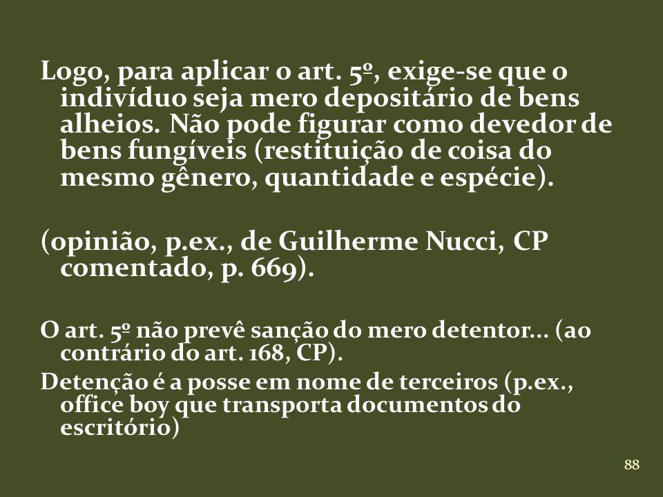 (opinião, p.ex., de Guilherme Nucci, CP comentado, p. 669).