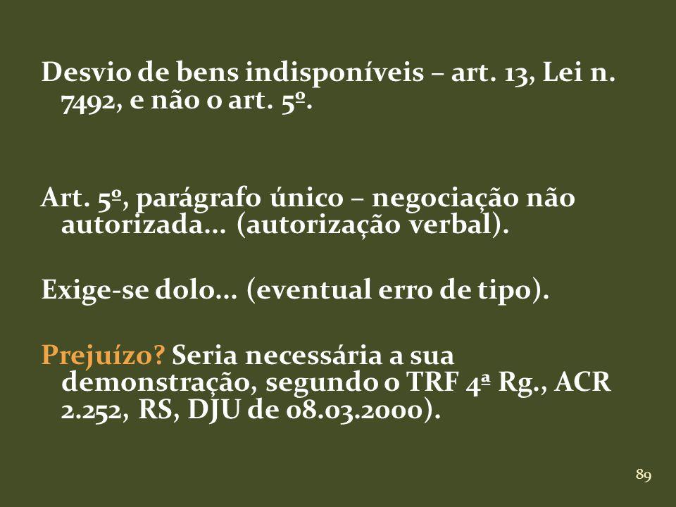 Desvio de bens indisponíveis – art. 13, Lei n. 7492, e não o art. 5º
