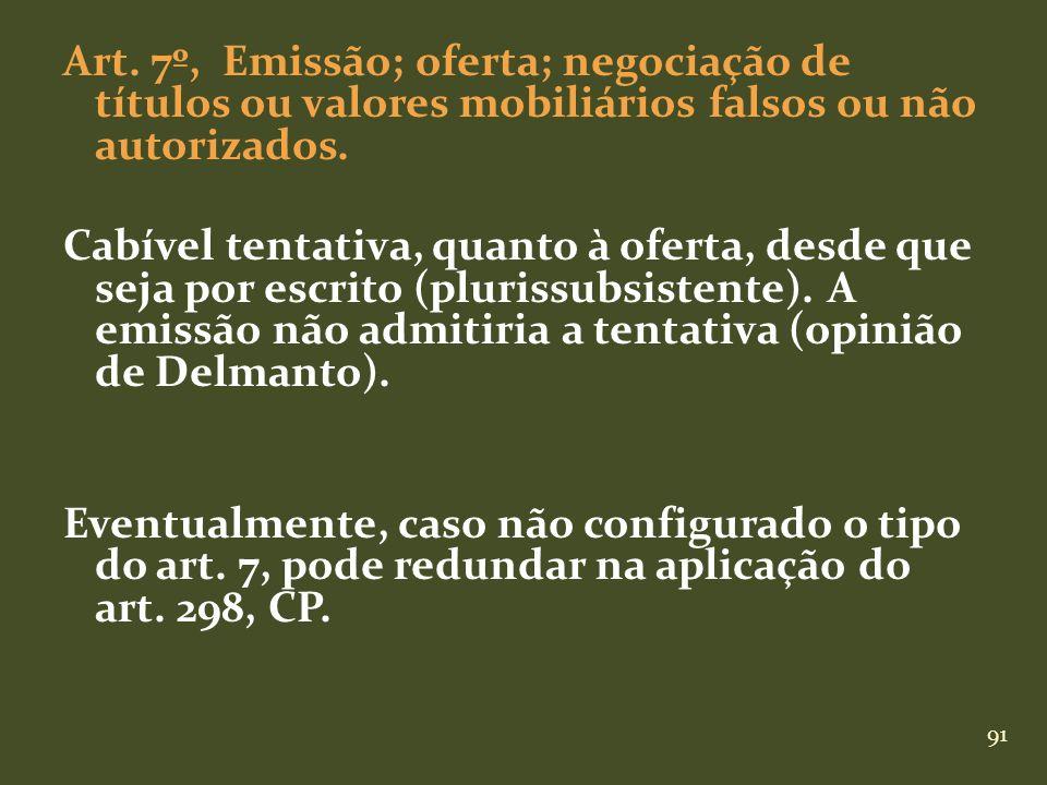 Art. 7º, Emissão; oferta; negociação de títulos ou valores mobiliários falsos ou não autorizados.