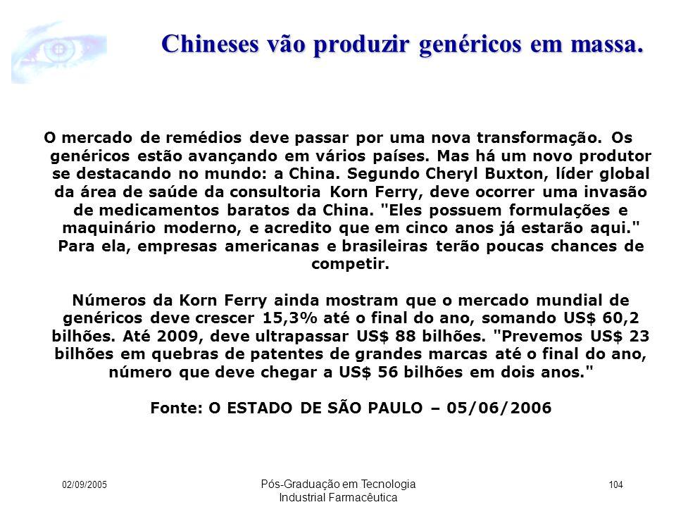 Chineses vão produzir genéricos em massa.