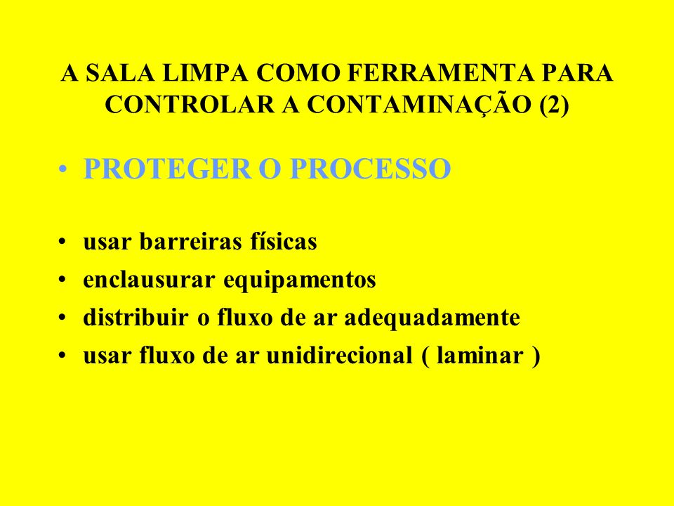 A SALA LIMPA COMO FERRAMENTA PARA CONTROLAR A CONTAMINAÇÃO (2)