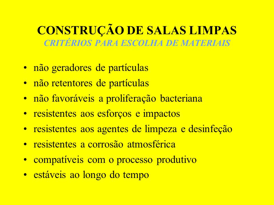 CONSTRUÇÃO DE SALAS LIMPAS CRITÉRIOS PARA ESCOLHA DE MATERIAIS