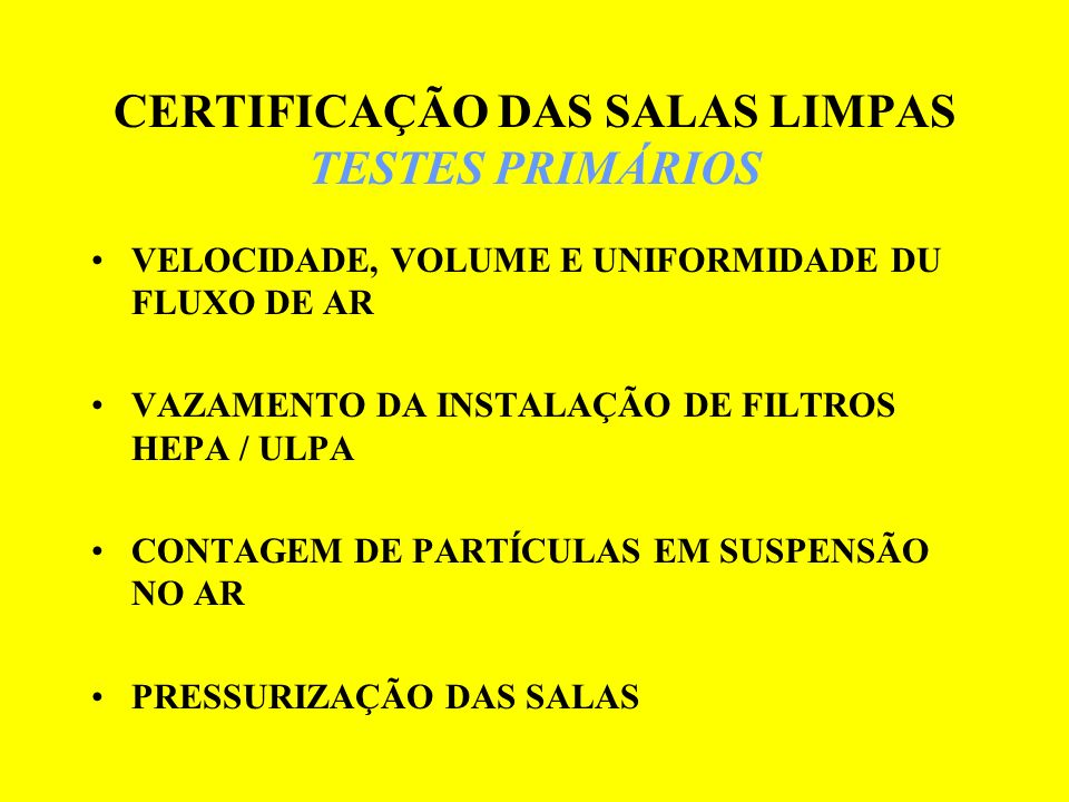CERTIFICAÇÃO DAS SALAS LIMPAS TESTES PRIMÁRIOS