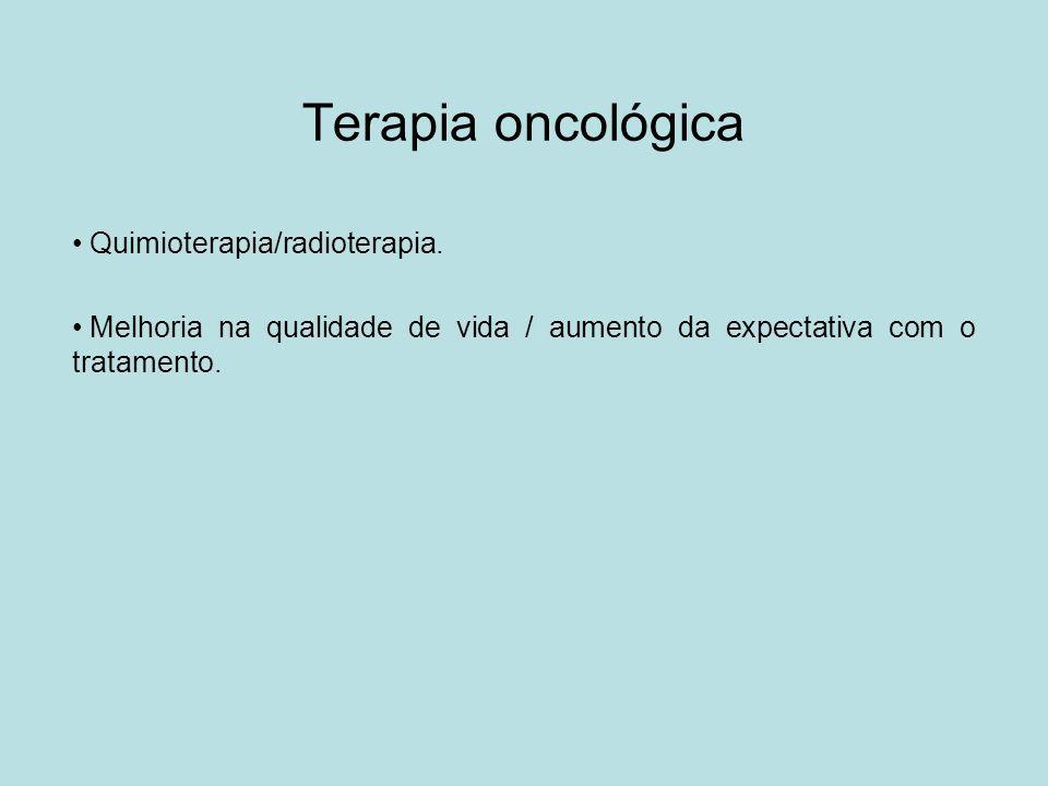 Terapia oncológica Quimioterapia/radioterapia.