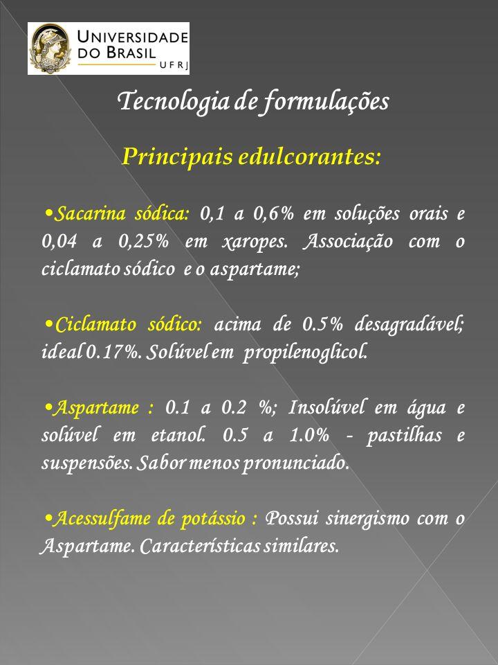 Tecnologia de formulações Principais edulcorantes: