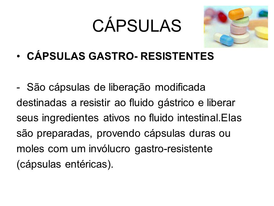 CÁPSULAS CÁPSULAS GASTRO- RESISTENTES
