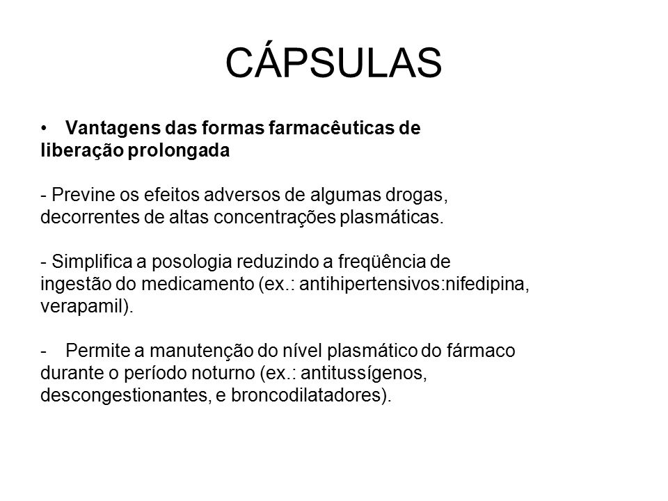 CÁPSULAS Vantagens das formas farmacêuticas de liberação prolongada