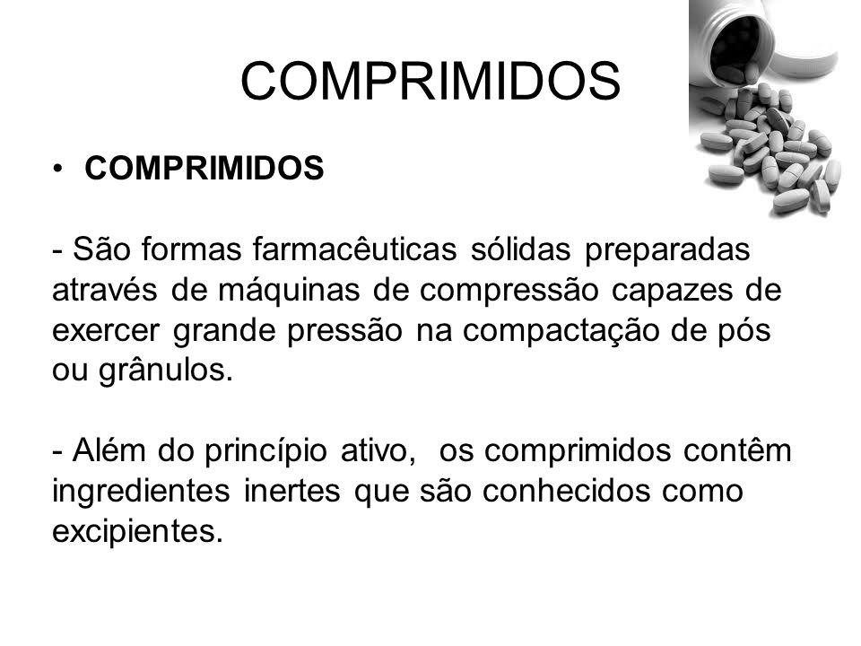 COMPRIMIDOS COMPRIMIDOS - São formas farmacêuticas sólidas preparadas