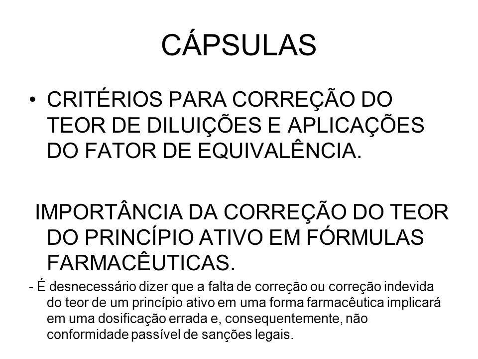 CÁPSULAS CRITÉRIOS PARA CORREÇÃO DO TEOR DE DILUIÇÕES E APLICAÇÕES DO FATOR DE EQUIVALÊNCIA.