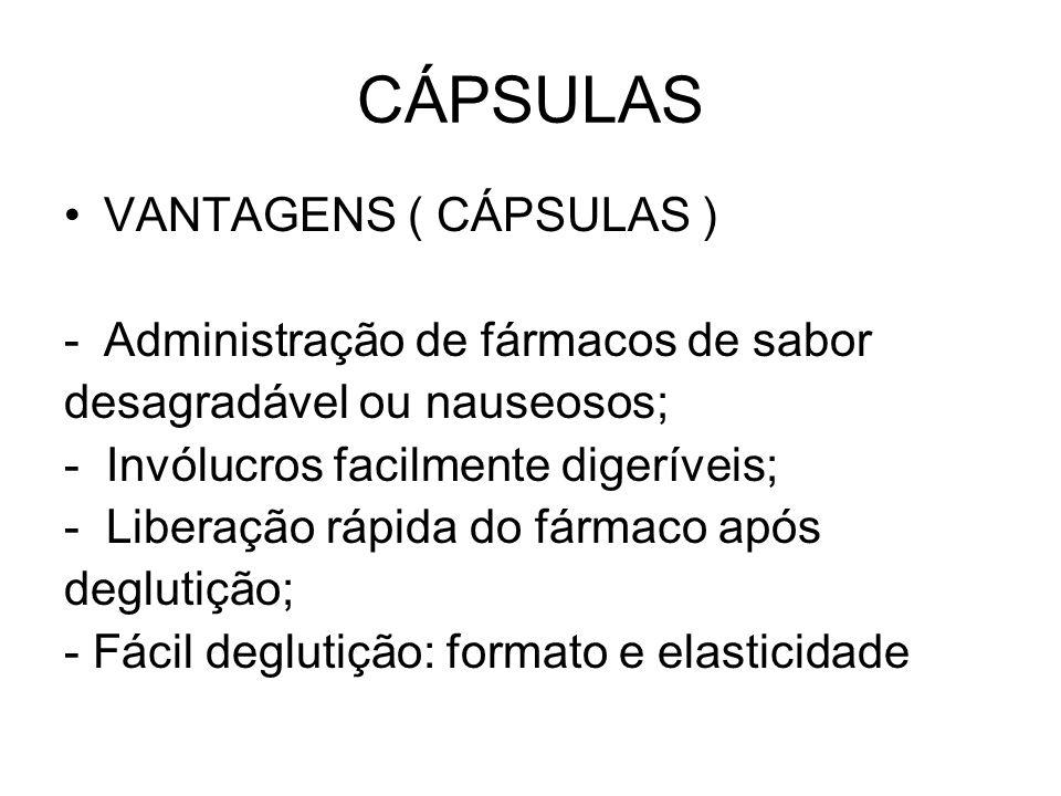 CÁPSULAS VANTAGENS ( CÁPSULAS ) Administração de fármacos de sabor