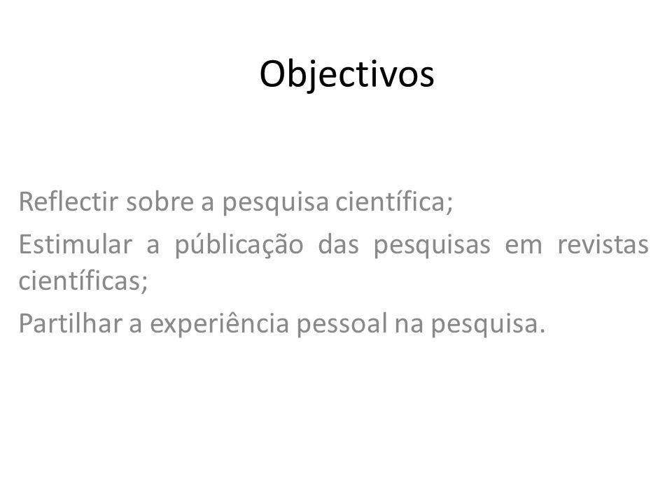 Objectivos Reflectir sobre a pesquisa científica;